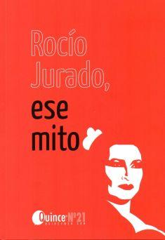 """2016.Revista Quince, número 21. Edición especial Rocío Jurado. Con los artículos """"Un mito pop"""", """"Rocío Jurado y el orgullo patrio"""" y """"Rocío Jurado, sex symbol"""". http://cadenaser.com/emisora/2016/08/31/radio_cadiz/1472643799_632398.html"""